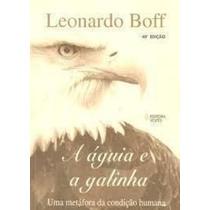 Livro A Águia E A Galinhas - Vozes Leonardo Boff