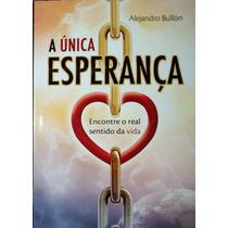 Livro A Única Esperança - Alejandro Bullón