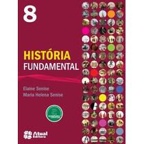 Livro - História Fundamental - 8º Ano Editora: Atual