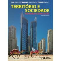 Território E Sociedade No Mundo Globalizado - Vol. Único -sa