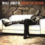 Cd Will Smith Born To Reign Original