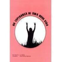 Livro Na Esperança De Uma Nova Vida Irene Pacheco Machado