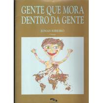 Gente Que Mora Dentro Da Gente Jonas Ribeiro - F5