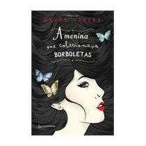 Livro:a Menina Que Colecionava Borboletas.usado. Como Novo