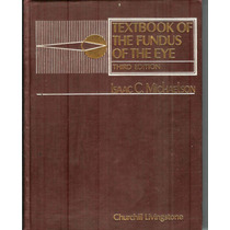 Textbook Of The Fundus Of The Eye - Isaac C. Michaelson