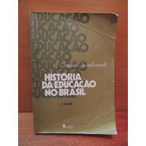 Livro História Da Educação Brasil Otaíza Oliveira Romanelli