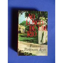 Livro Ao Longo De Um Rio - Frances Parkinson Keyes