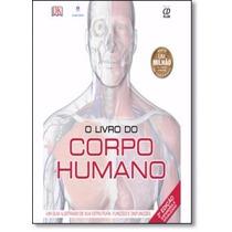 O Livro Do Corpo Humano C/cd-rom - Atlas De Anatomia Humana