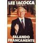 Livro Falando Francamente - Lee Iacocca