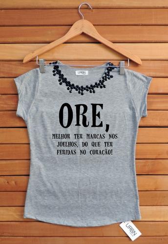 e62ae2373 Camiseta Feminina Blusa T-shirt Gospel Ore Evangélica Jesus. R$ 55