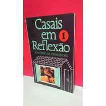 Livro Casais Em Reflexão 1 25ª Ed - Antônio M Fernandes