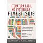 Literatura Fácil No Vestibular Fuvest 2019