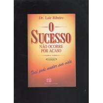 O Sucesso Não Ocorre Por Acaso Dr. Lair Ribeiro - F5