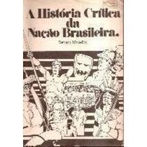 A História Crítica Da Nação Brasileira Renato Mocellin