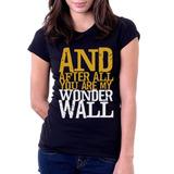 Camiseta Blusa Feminina Wonderwall Oasis