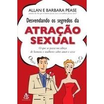 Livro- Desvendando Os Segredos Da Atração Sexual- Allan E B.