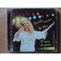 Renilda Cardoso- Cd 10 Anos De Forró/ Acústico Ao Vivo- 2004