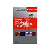 Kumar V Robbins Y Cotran Patología Estructural Y Funcional S