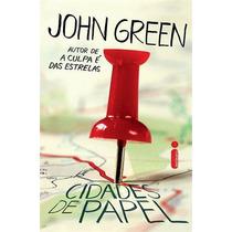 Livro: Cidades De Papel - John Green - Novo!