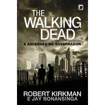 Livro The Walking Dead. A Ascensão Do Governador - Volume 1