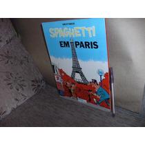 Gibi/livro-spaghetti Em Paris Editora Distri Anos 80 Hq Fj