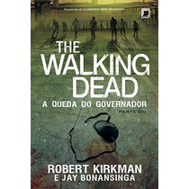 Livro The Walking Dead A Queda Do Governador - Parte 1