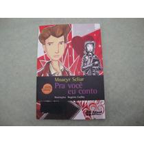 Pra Você Eu Conto - Moacyr Scliar - 2008 - Atual Editora
