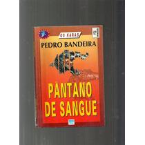 Pântano De Sangue Pedro Bandeira - L4