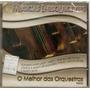 Cd Músicas Inesquecíveis - O Melhor Das Orquestras 1 - Novo*