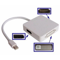 Cabo Mini Display Thunderbolt P/ Hdmi Dvi Displayport 3 Em 1