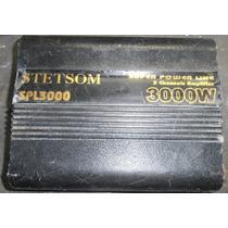 Amplificador Stetsom Spl 3000 Com Defeito (leia O Anúncio)