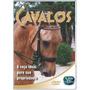 Cavalos - Escolha A Raça Ideal Para Sua Propriedade