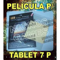 Pelicula Protetora P/ Tablet 7 Polegadas ((pronta Entrega))