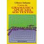 Gramática Aplicada Aos Textos - Ulisses Infante