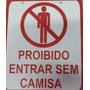 Placa Sinalizadora Proibido Entrar Sem Camisa 20x17 Pvc