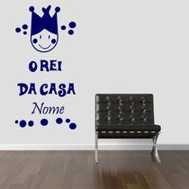Adesivo Decorativo Parede Infantil Rei Da Casa - Com Nome