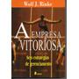 A Empresa Vitoriosa - Wolf J. Rinke