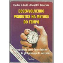 Desenvolvendo Produto Na Metade Do Tempo- Smith E Reinertsen