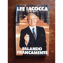 Livro Falando Francamente De Lee Iacocca E Sonny Kleinfield