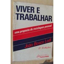 João Bosco Lodi - Viver E Trabalhar - Admiistrção