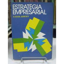 Estratégia Empresarial - H. Igor Ansoff