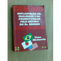 Livro - Deming, A Vez Do Brasil - Implantação Da Qualidade