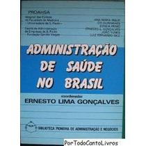 Administração De Saúde No Brasil, Ernesto Lima Gonçalves
