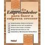Guia Do Empreendedor Para Fazer A Empresa Crescer