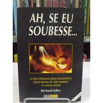 Ah, Se Eu Soubesse... - Richard Edler