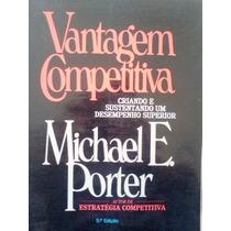 Michael E Porter Vantagem Competitiva Criando E Sustentando