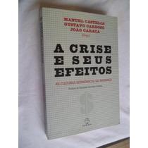 Livro A Crise E Seus Efeitos - Manuel Castells Gustavo Cardo
