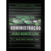 História Da Administração - João Bosco Lodi