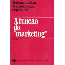 A Função De Marketing - Volume 1 E 2 Pague Com Cartão