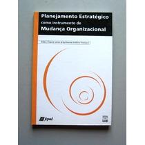 Planejamento Estratégico - Mudança Organizacional - Silveira